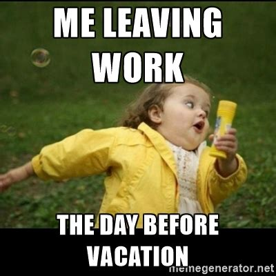 Vacation Meme - funny vacation memes get into holiday mode with these vacation memes