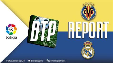 Villarreal – Real Madrid: Madrid And Villarreal Share The ...