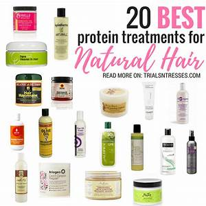 20 Best Protein Treatments For Natural Hair Trials N Tresses