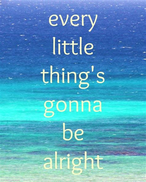 Every Little Things Gonna Be Alright