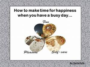 How to Make Time for Happiness when You Have a Busy Day ...