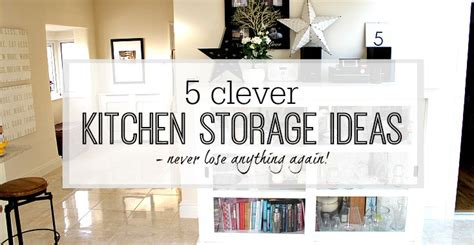 Clever Kitchen Ideas by 5 Clever Kitchen Storage Ideas Never Lose Anything Again