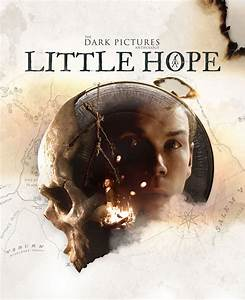 The, Dark, Pictures, Little, Hope