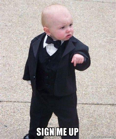 Baby Godfather Meme - sign me up godfather baby make a meme