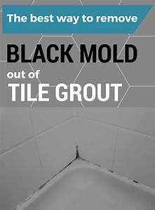 The best way to remove black mold out of tile grout for Best way to clean mould off tile grout
