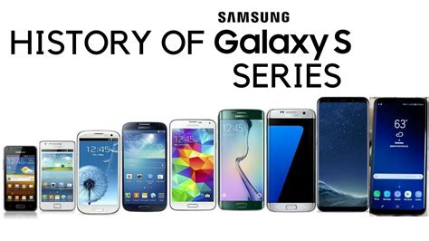 history of samsung galaxy s series 2011 2018 youtube