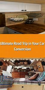 Ultimate Road Trip In Your Car Conversion