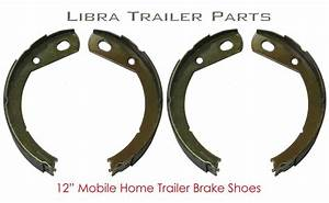 New 12 U0026quot  Mobile Home Brake Shoes Kits  2 Pairs