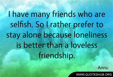Selfish Friends Pinterest Funny Quotes