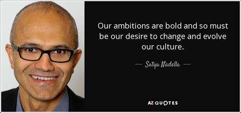 satya nadella quote  ambitions  bold