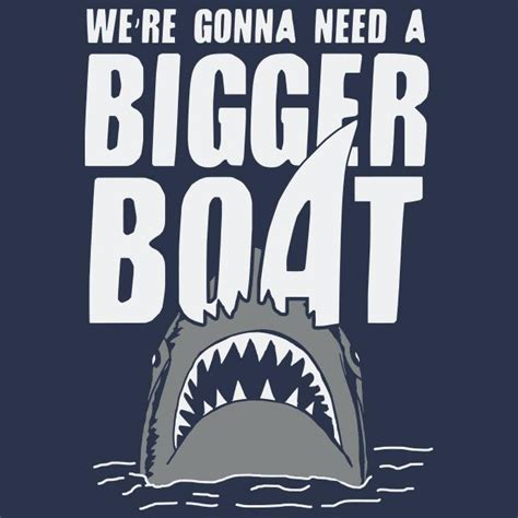We Re Gonna Need A Bigger Boat Payday 2 by We Re Gonna Need A Bigger Boat T Shirt Textual Tees
