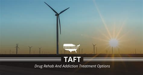 taft texas drug rehab centers  addiction treatment options