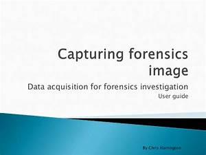 Capturing Forensics Image