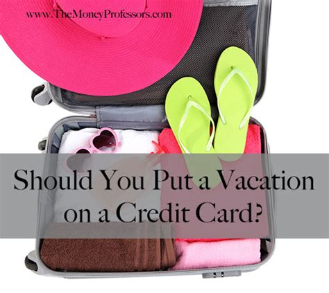 Should You Put A Vacation On A Credit Card?  The Money