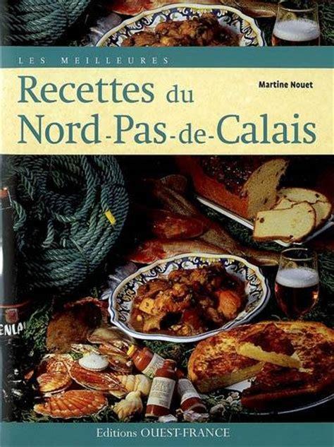 cuisine nord pas de calais livre recettes du nord pas de calais nouet martine 201 ditions ouest cuisine
