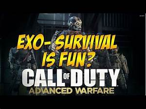 Call of Duty Advanced Warfare Exo Survival is Fun? My ...
