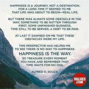"""Happiness is a journey, not a destination. For a long ..."
