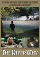 The River Why (2010) Poster #1 - Trailer Addict