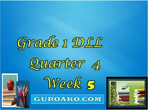 Grade 1 Daily Lesson Log Quarter 4 Week 5
