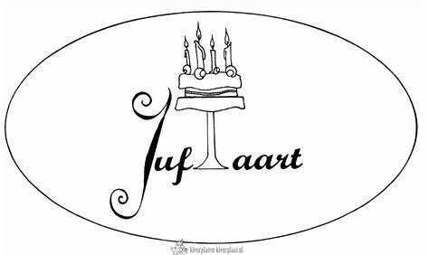 Kleurplaat Verjaardag Juffrouw by Kleurplaat Juffrouw Jarig Kleurplaten Tekeningen