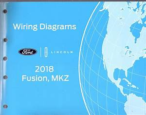 2018 Ford Fusion  Lincoln Mkz Factory Oem Wiring Diagrams