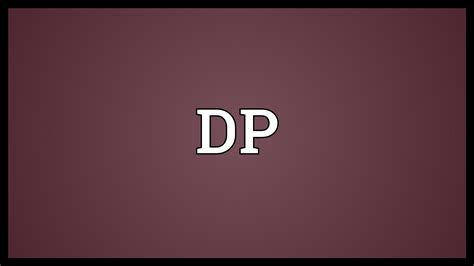 Dp Meaning Youtube