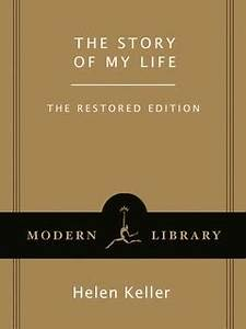 Helen Keller - The Story of My Life The Restored Edition ...