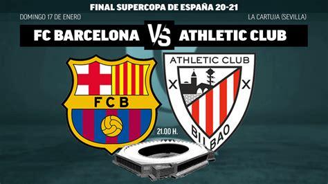 Barcelona vs Athletic Club | Supercopa de Espana ...
