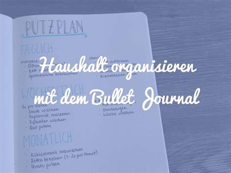 Haushalt Organisieren by Haushalt Organisieren Im Bullet Journal Mit Putzplan Co