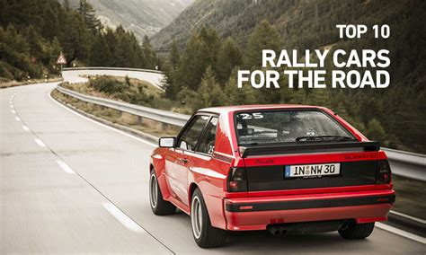 The 10 Best Rally Cars For The Road Highsnobiety