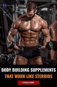 Best Body Building Supplements That Work Like Steroids