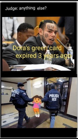 Please enable javascript to view the page content. Judge Anything Else? Dora's Green Card Expired 3 Years Aga ULICE ICE POLICE ICE | Police Meme on ...