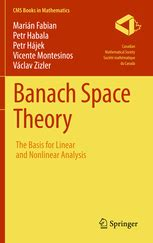 Banach Space Theory - The Basis for Linear and Nonlinear