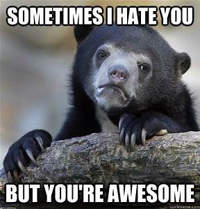 I HATE YOU FUNNY MEMES image memes at relatably.com