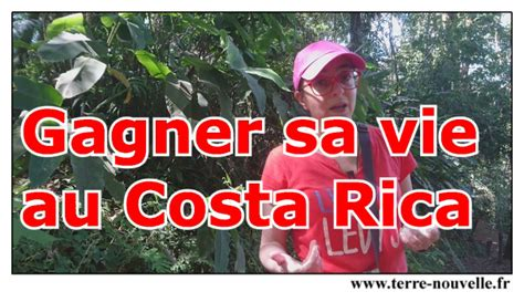 comment gagner sa vie au costa rica terre nouvelle
