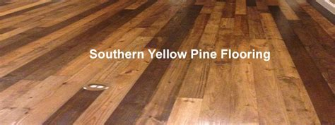 Time To Go Back To Southern Yellow Pine Flooring
