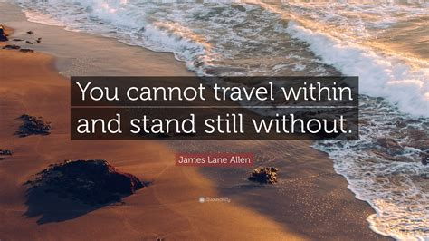 allen quote you cannot travel within and