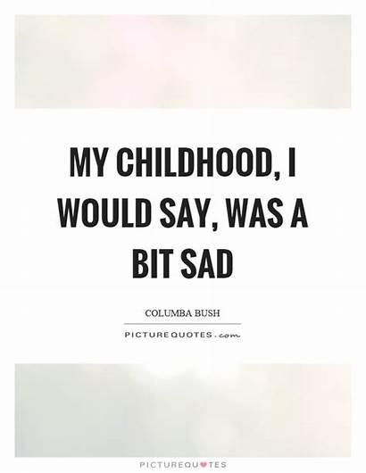 Sad Quotes Childhood Quote