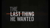 The Last Thing He Wanted [TRAILER] Coming to Netflix ...