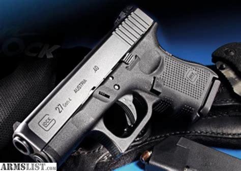 Armslist  For Saletrade Glock 27 Gen 4 Trade