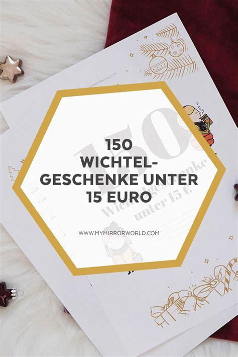 Die Besten Weihnachtsgeschenke Für Frauen by 150 Wichtelgeschenke Unter 15 Geschenkideen
