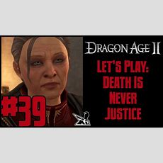 Let's Play Dragon Age 2 (blind) #39  Death Is Never Justice Youtube