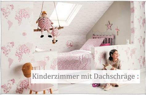 Kinderzimmer Mädchen Mit Dachschräge by Deko Ideen Kinderzimmer Mit Schr 228 Ge
