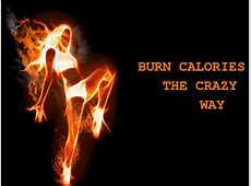 Crazy Ways To Burn Calories Throughout The Day Boldskycom
