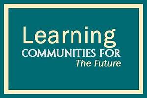 Community Conversations: Learning Communities for the ...