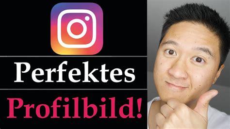 profilbild instagram richtig instagram profil gestalten