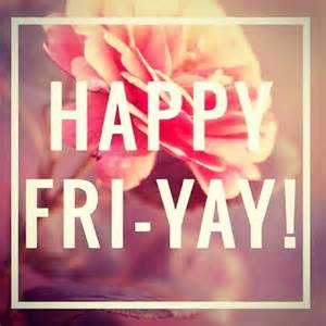 happy friyay pictures photos and images for and