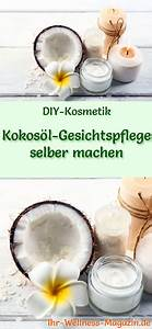 Anti Schling Napf Selber Machen : kokos l gesichtspflege selber machen rezept anleitung ~ Orissabook.com Haus und Dekorationen