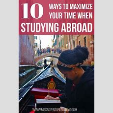 Top 10 Ways To Maximize Your Time Studying Abroad  Miss Adventures Abroad