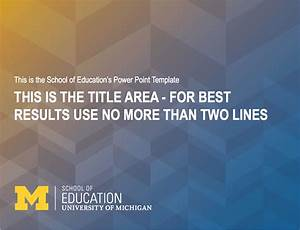 school of education university of michigan With best powerpoint templates for academic presentations